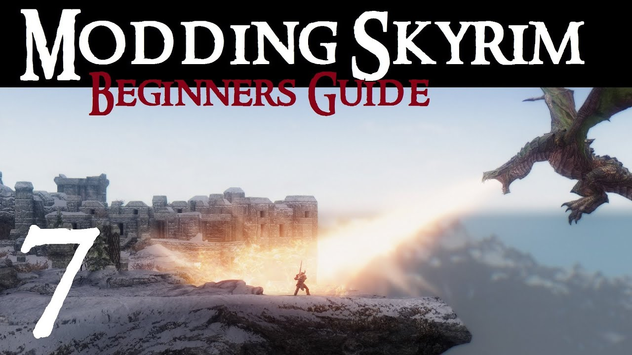 Modding Beginner's Guide at Skyrim ... - Nexus Mods :: Skyrim