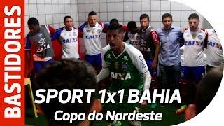 Bastidores - Sport 1x1 Bahia - Final da Copa do Nordeste