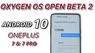 Android 10 : Oxygen Os Open Beta 2 Ota brings Fixes and System Improvements for Oneplus 7 & 7 Pro