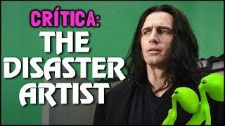 O ARTISTA DO DESASTRE (The Disaster Artist, 2017) - Crítica