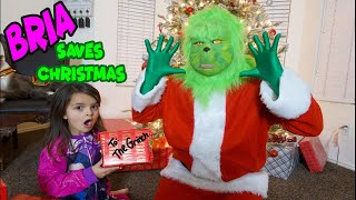 Bria saves CHRISTMAS from the GRINCH!