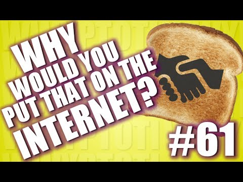 Why Would You Put That on the Internet? #61