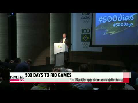 2016 Rio Olympics organizers optimistic at D-500 mark, critics unconvinced   리우
