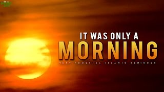 """""""It Was Only A Morning"""""""