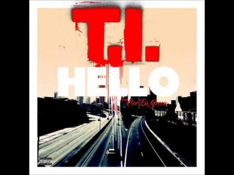 T.I. - Hello ( Feat. Cee Lo Green ) New 2013