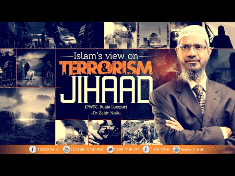 DR ZAKIR NAIK | ISLAM'S VIEW ON TERRORISM AND JIHAAD | MALAYSIA | FULL LENGTH