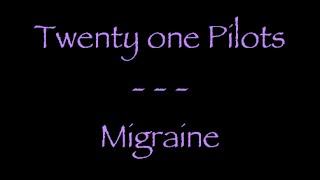 Lyrics traduction française : Twenty One Pilots - Migraine