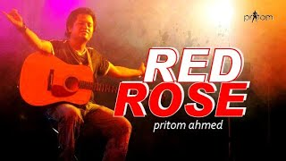 RED ROSE । PRITOM AHMED । রেড রোজ । প্রীতম আহমেদ