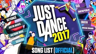 Just Dance 2017 | Song List (Official) | Complete