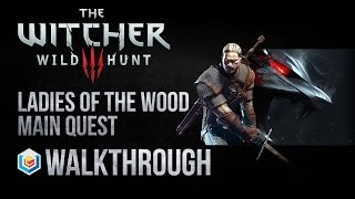 The Witcher 3 Wild Hunt Walkthrough Ladies of the Wood Main Quest Guide Gameplay/Let's Play