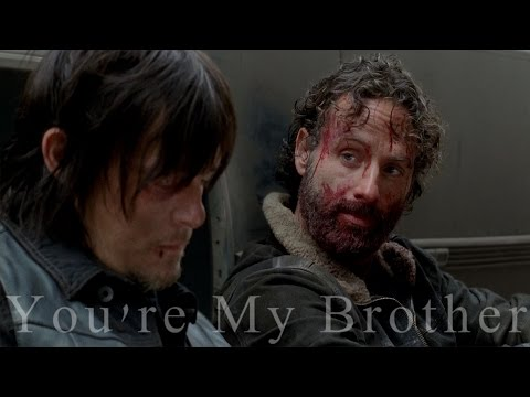 Daryl & Rick   You're My Brother (War)