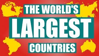 The Biggest Countries In The World