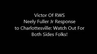 Neely Fuller Jr Response to Charlottesville: Watch Out For Both Sides Folks!