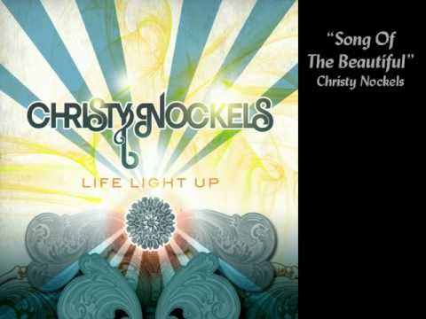 Christy Nockels - Song Of The Beautiful