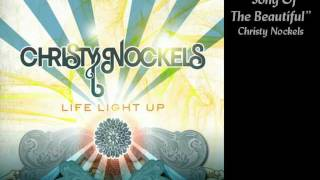 Watch Christy Nockels Song Of The Beautiful video
