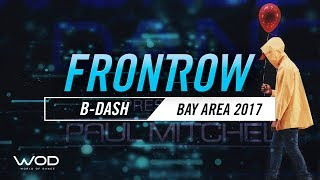 B-Dash | FrontRow | World of Dance Bay Area 2017 | #WODBAY17