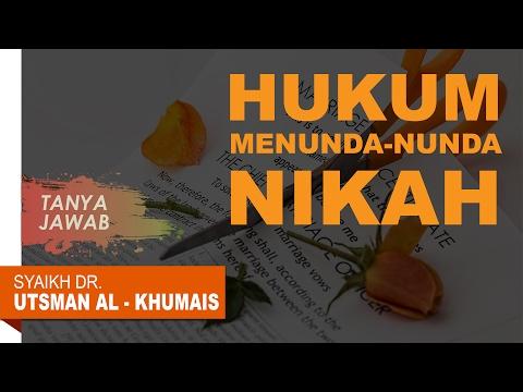 Tanya Jawab: Hukum Menunda Nikah - Oleh Syaikh Dr. Utsman Al Khumais