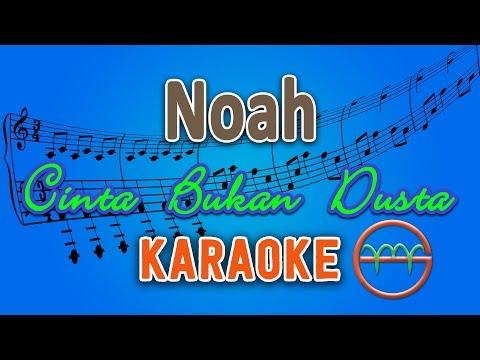 download lagu Noah - Cinta Bukan Dusta Karaoke  Chord gratis