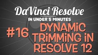 DaVinci Resolve in Under 5 Minutes: Trimming in DaVinci Resolve 12