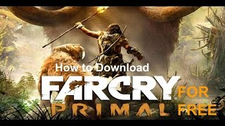 How to Download Far Cry Primal For Free On PC (No Torrents)