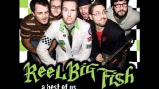 Reel Big Fish - Your Guts (I Hate 'em)