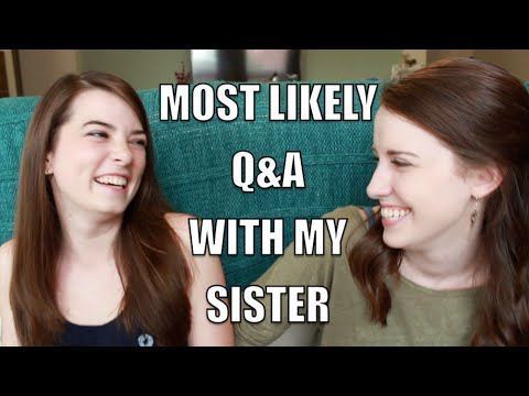 Most Likely/Q&A with My Sister