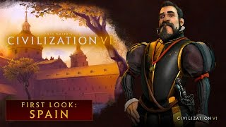 Sid Meier's Civilization VI - Official First Look: Spain