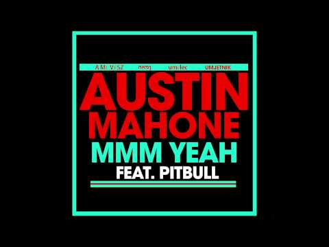 Austin Mahone Feat. Pitbull - mmm Yeah (audio) video