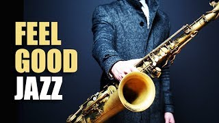 Download Lagu Feel Good Jazz | Uplifting & Relaxing Jazz Music for Work, Study, Play | Jazz Saxofon Gratis STAFABAND
