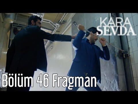 Kara Sevda 46. Bölüm Fragman