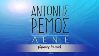 Antonis Remos - Lene (Sparcy Remix)