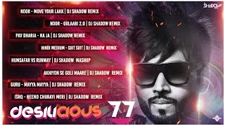 DJ Shadow Dubai | Desilicious 77 | Audio Jukebox