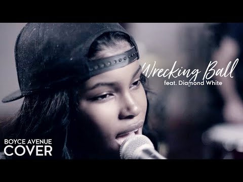 Wrecking Ball - Miley Cyrus (Boyce Avenue feat. Diamond White...
