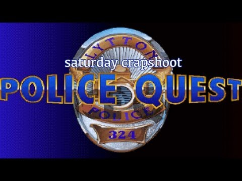 Saturday Crapshoot: Police Quest 1, 2, 3