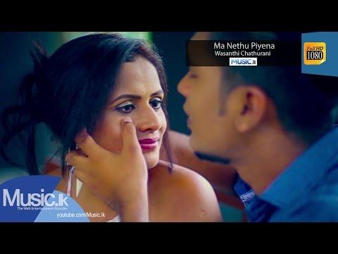 Ma Nethu Piyena - Wasanthi Chathurani