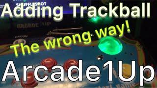 Arcade1Up - Adding a Trackball to Galaga - What a hack job