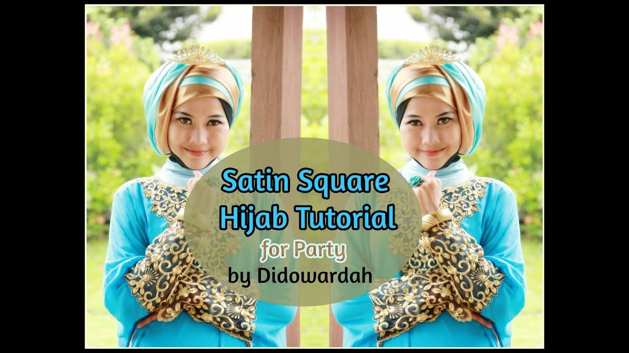 Tutorial Hijab Satin Segi Empat Pesta By Didowardah
