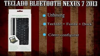 Teclado Bluetooth + Dock + Funda para Nexus 7 2013 2nd Generación - Unboxing Español