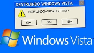 """""""D3STRUINDO"""" O WINDOWS VISTA? O PIOR WINDOWS DA HISTÓRIA"""