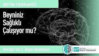 Beyniniz Sağlıklı Çalışıyor mu?
