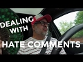 DEALING WITH NASTY HATE COMMENTS!