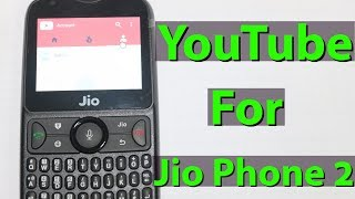 How To Download/Install Youtube App For Your Jio Phone 2-2018