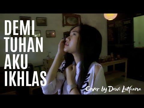 Download Demi Tuhan Aku Ikhlas - Lutfiana Dewi  Cover  Mp4 baru