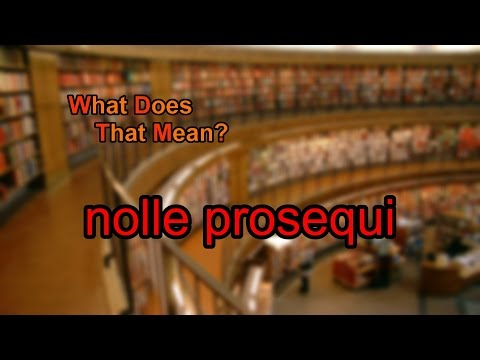 What does nolle prosequi mean?