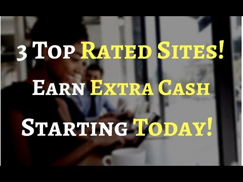 3 Top Money Making Sites. Start Earning Today. No Experience Needed.