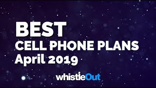 Editor's Picks: Best Cell Phone Plans of April 2019