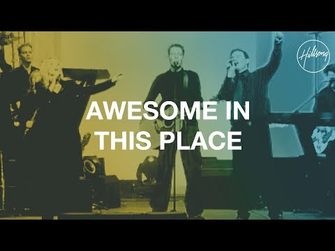 Hillsongs - Awesome In This Place