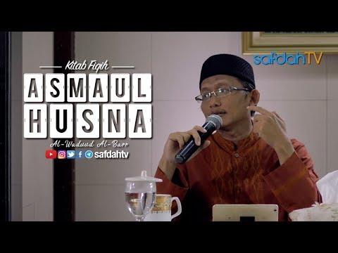 Kitab Fiqih Asmaul Husna: Sifat Al-Waduud Al-Barr - Ustadz Badru Salam, Lc