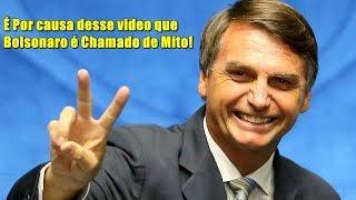 É Por isso que Bolsonaro é Chamado de Mito!
