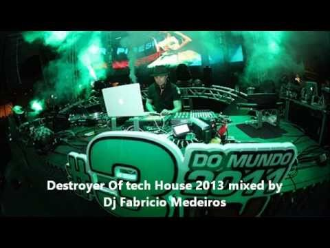 Destroyer of Tech House mixed by Dj Fabricio Medeiros
